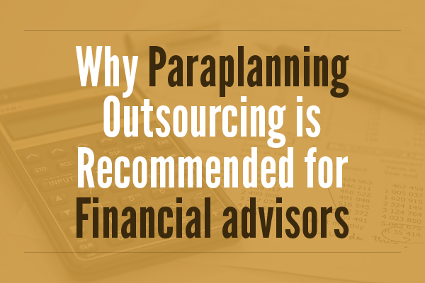 Financial paraplanning outsourcing
